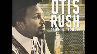 Otis Rush Troubles Troubles