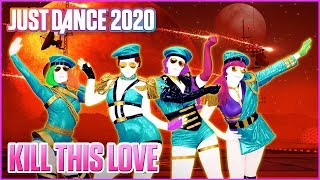 Just Dance 2020: Kill This Love by BLACKPINK   Official Track Gameplay [US]