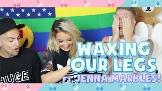 WAXING OUR LEGS! (feat. Jenna Marbles)