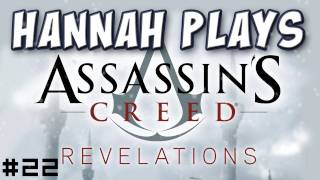 Hannah Plays! - Assassin's Creed Revelations 22 - A New Regime