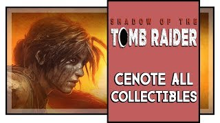 Shadow of the Tomb Raider All Cenote Collectibles (Murals, Relics, Survival caches, etc)