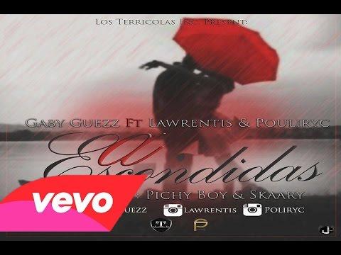 A Escondidas - Gaby Guezz Ft Lawrentis y Pouliryc (Prod By Pichy Boy y Skaary)