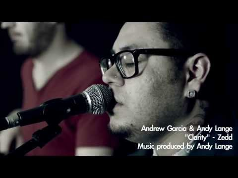 Clarity - Zedd (Cover) @andrewagarcia & @andylangemusic Music Videos