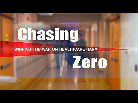 Chasing Zero: Winning the War on Healthcare Harm