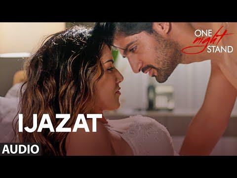 IJAZAT Full Song | ONE NIGHT STAND | Sunny Leone, Tanuj Virwani | Arijit Singh, Meet Bros |T-Series