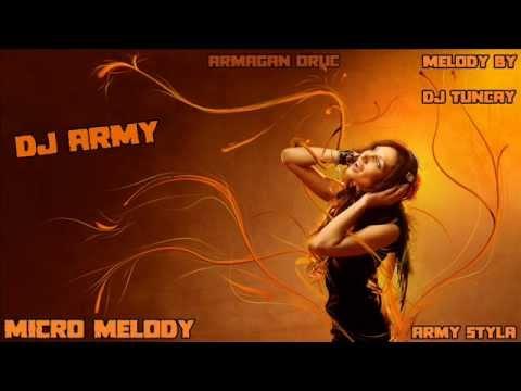 Dj Army - Micro Melody (melody By: Dj Tuncay - Army Styla) video