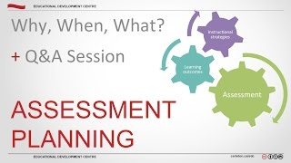 Assessment Planning: Why, When, What? - Assessment Workshop 1