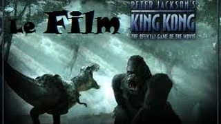 King kong (film-game complet ps2 fr)