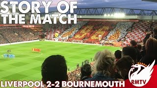 Liverpool v Bournemouth 2-2 | Story Of The Match