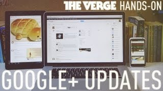 Google Plus Updates hands-on