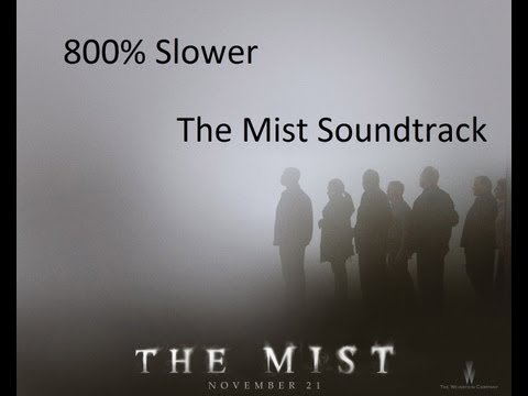 The Mist - The Host Of Seraphim - Soundtrack 800% Slower