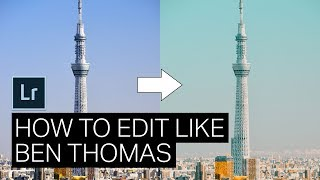 Lightroom Tutorial: How to Edit Like Ben Thomas [+5 Free Presets!]