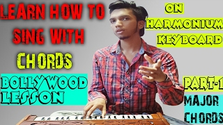 Part 1Major ChordsIIHow To Sing With CHORDS on Harmonium Or Keyboard Bollywood Easily Hindi