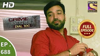 Crime Patrol Dial 100 - Ep 688 - Full Episode - 10th January, 2018