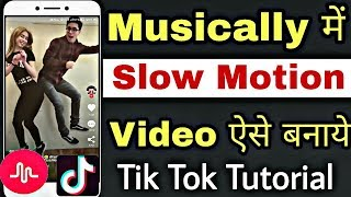 How To Make Slow Motion Video In Musically Tik Tok Without App In Hindi