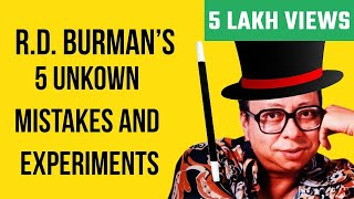R.D. Burman Hit Songs | 5 Unknown Creative Experiments