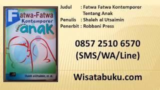 Fatwa Fatwa Kontemporer Tentang Anak   Shaleh al Utsaimin   Robbani Press