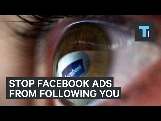 How to stop Facebook's ads from following you