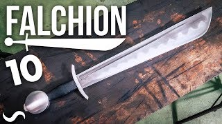 MAKING A FALCHION!!! Part 10 FINISHED!