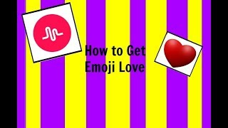 How to get emoji love on musical.ly