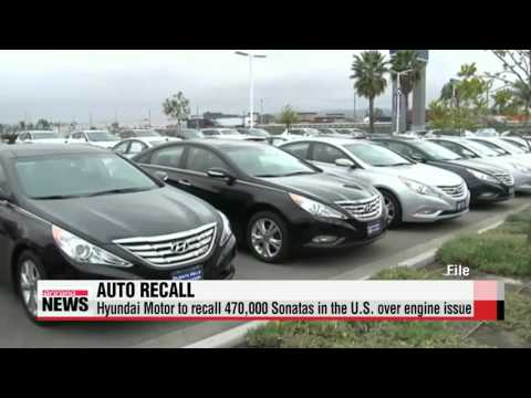 Hyundai Motor to recall 470,000 Sonatas in the U.S. over engine issue   현대차, 미국서