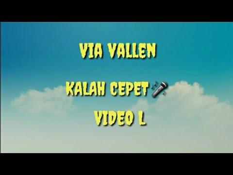 VIA VALLEN - KALAH CEPET (VIDEO LIRIK)HD