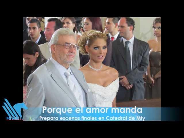 Porque el Amor Manda realizó escenas finales en Monterrey