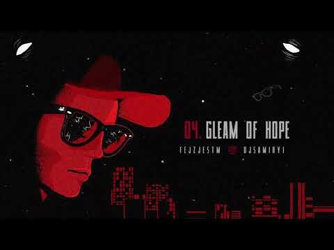 FEJZ /// GLEAM OF HOPE /// PREMIERA ODZWIERCIEDLENIE EP