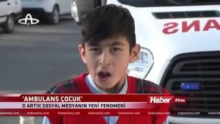 Ambulans taklidi yapan çocuk haberlerde