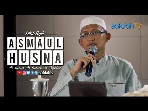 Kajian Kitab Asmaul Husna: Sifat Al-Karim As-Salam Al-Quddus - Ustadz Badru Salam, Lc