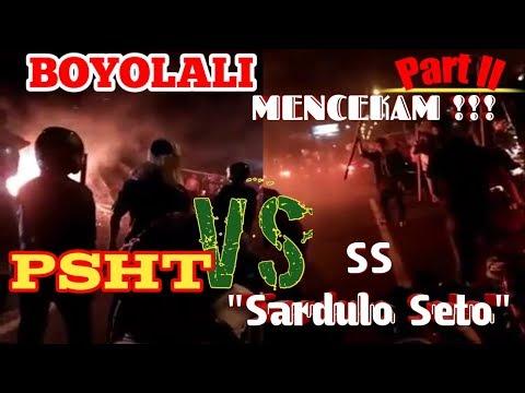 Bentrok PSHT Vs SS (Sardulo Seto) Di Boyolali #Part II