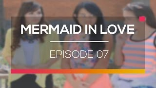 Mermaid In Love  - Episode 07