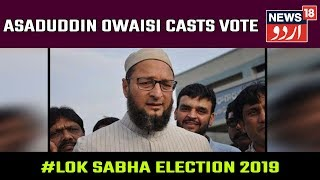AIMIM Chief Asaduddin Owaisi Casts Vote In Hyderabad In Telangana Lok Sabha Election