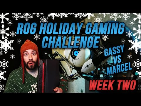 ROG Holiday Gaming Challenge! - Week 2 Gassy Vs BasicallyIDoWrk