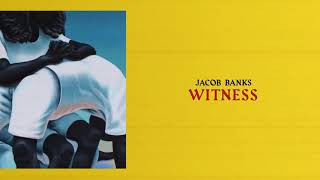 Jacob Banks - Witness (Official Audio)
