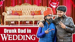 Drunk Dad and The Wedding | Sadak Chhap