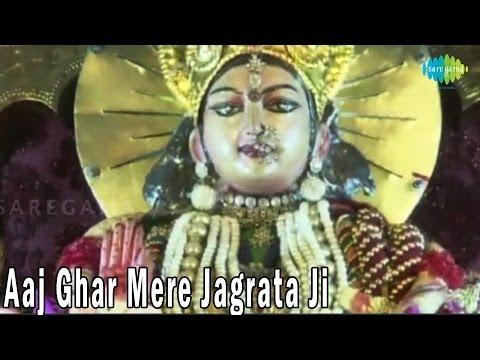 Aaj Ghar Mere Jagrata Ji - Maiya Ji Mera Jee Karda - Bhagwat...