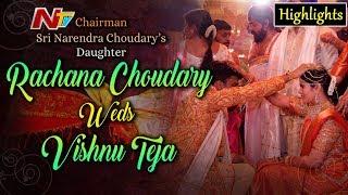 Rachana Choudary - Vishnu Teja Wedding Highlights  Chairman Sri Narendra Choudary