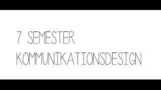7 Semester Kommunikations-/Grafikdesign-Studium