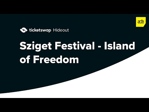 ADE: Sziget Festival - Island of Freedom