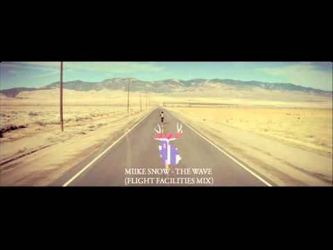 Miike Snow - The Wave (Flight Facilities Mix)