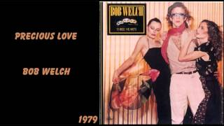 Watch Bob Welch Precious Love video