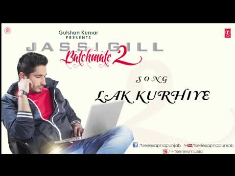 Watch Lak Kurhiye Song by Jassi Gill || Batchmate 2