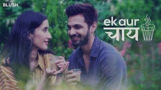 Ek Aur Chai | Ft. Yuvraj Thakur and Namita Dubey | Blush