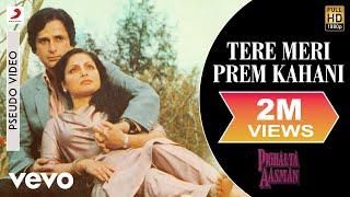 download lagu Tere Meri Prem Kahani - Pighalta Aasman  Kishore gratis