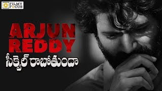 Vijay Deverakonda talks about Arjun Reddy Sequel
