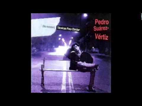 NO EXISTEN TÉCNICAS PARA OLVIDAR - Pedro Suárez-Vértiz [CD Completo] + Link de Descarga