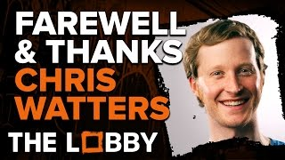 Farewell & Thanks Chris Watters - The Lobby