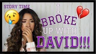 STORYTIME: I BROKE UP WITH DAVID
