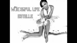Watch Estelle Wonderful Life video